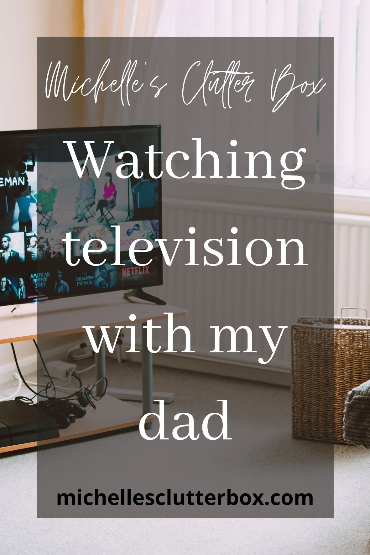 Watching television with my dad